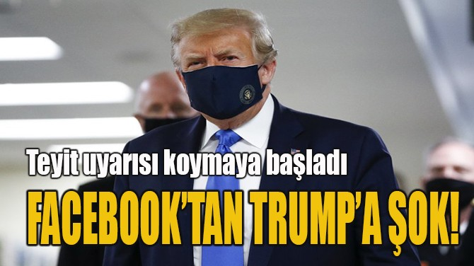 FACEBOOK'TAN TRUMP'A ŞOK!
