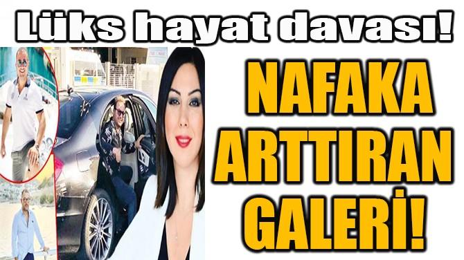 NAFAKA ARTTIRAN GALERİ!