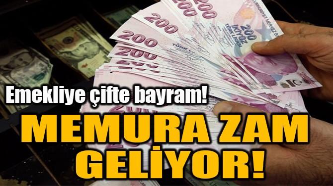 MEMURA ZAM  GELİYOR!