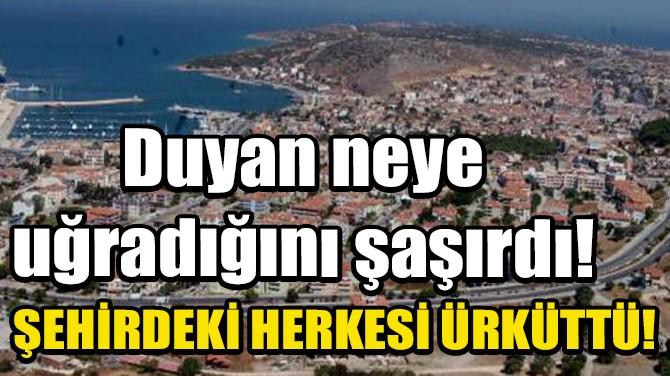 ÇEŞME'DE KORKUTAN SES, SONİK PATLAMA ÇIKTI