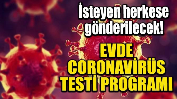 EVDE CORONAVİRÜS TESTİ PROGRAMI