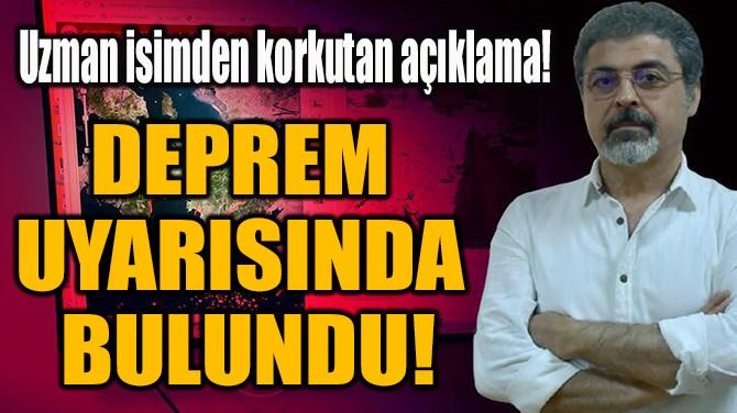 2 FAYA DİKKAT ÇEKTİ VE DEPREM  UYARISINDA BULUNDU!