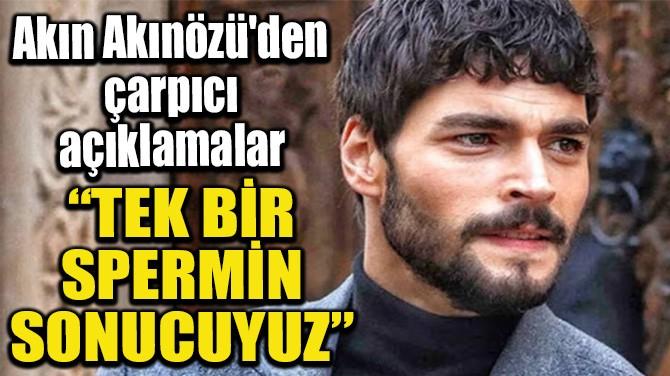 """""""TEK BİR SPERMİN SONUCUYUZ"""""""