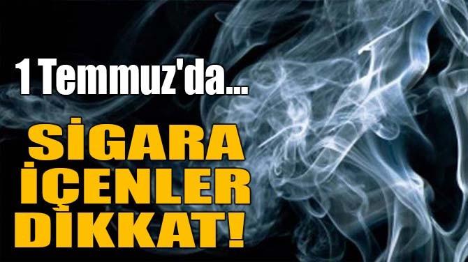 SİGARA İÇENLER DİKKAT!