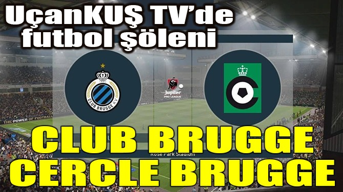 CLUB BRUGGE-CERCLE BRUGGE