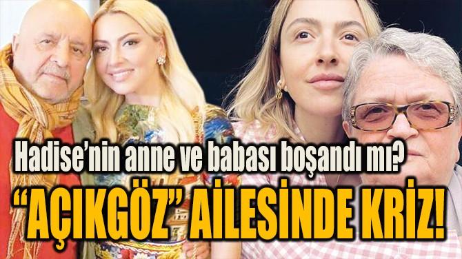 """""""AÇIKGÖZ"""" AİLESİNDE KRİZ!"""