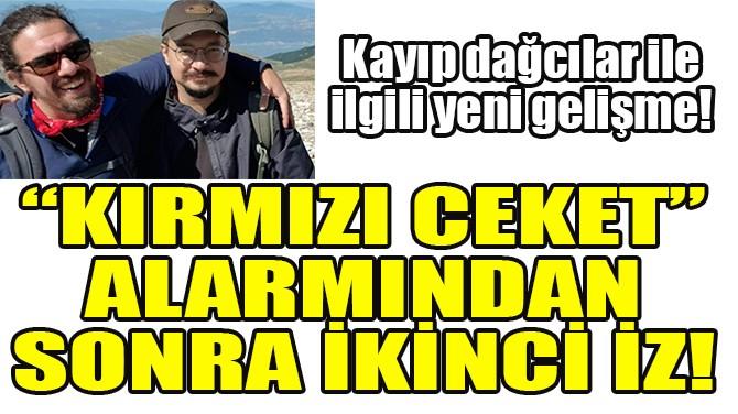 """""""KIRMIZI CEKET"""" ALARMINDAN SONRA İKİNCİ İZ!"""