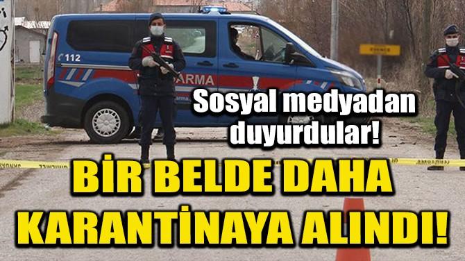 AFYONKARAHİSAR'DA BİR BELDE KARANTİNAYA ALINDI!