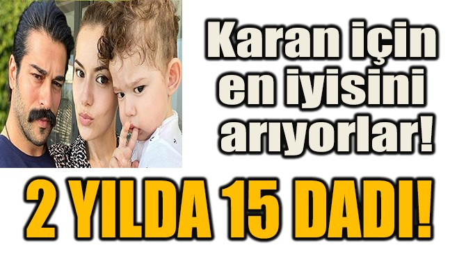 2 YILDA 15 DADI!