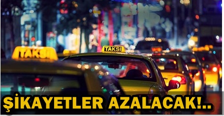 TAKSİLERE YENİ UYGULAMA GELİYOR!..