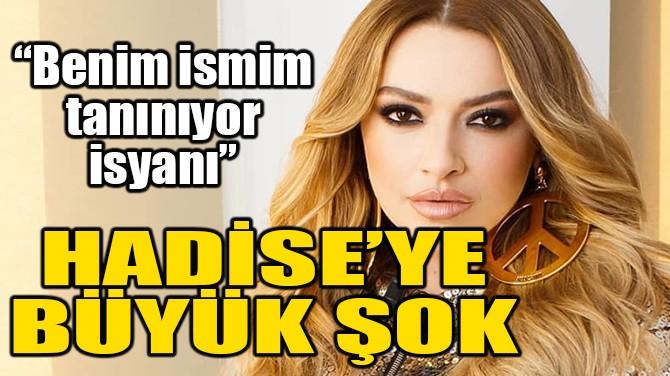 HADİSE'YE BÜYÜK ŞOK!