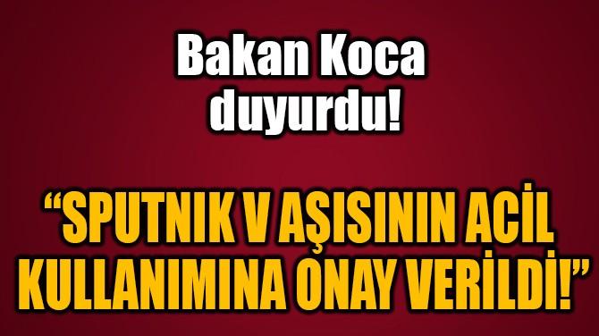 """SPUTNIK V AŞISININ ACİL  KULLANIMINA ONAY VERİLDİ!"""