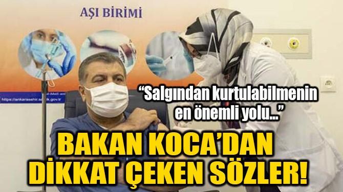BAKAN KOCA'DAN DİKKAT ÇEKEN SÖZLER!