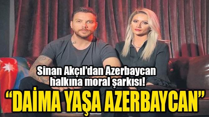 """DAİMA YAŞA AZERBAYCAN"""