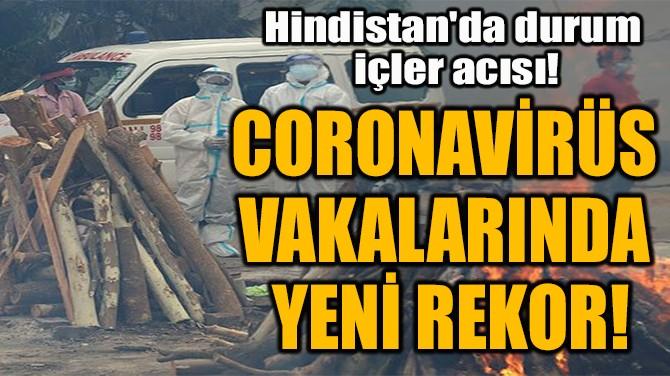CORONAVİRÜS  VAKALARINDA  YENİ REKOR!