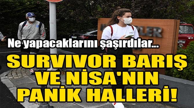 SURVIVOR BARIŞ VE NİSA'NIN PANİK HALLERİ!