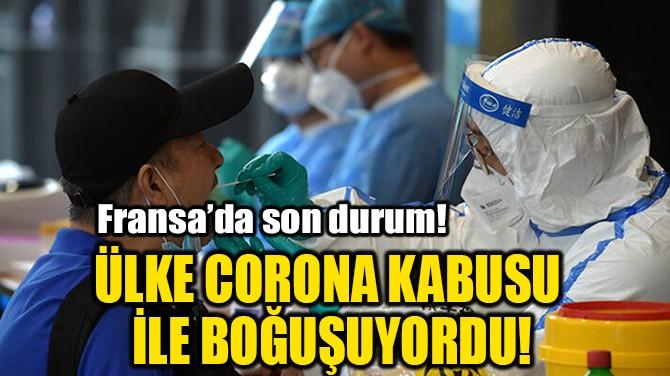ÜLKE CORONA KABUSU İLE BOĞUŞUYORDU!