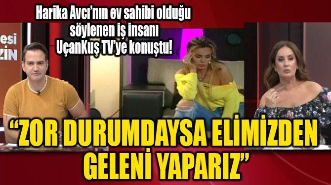 """""""ZOR DURUMDAYSA ELİMİZDEN  GELENİ YAPARIZ"""""""