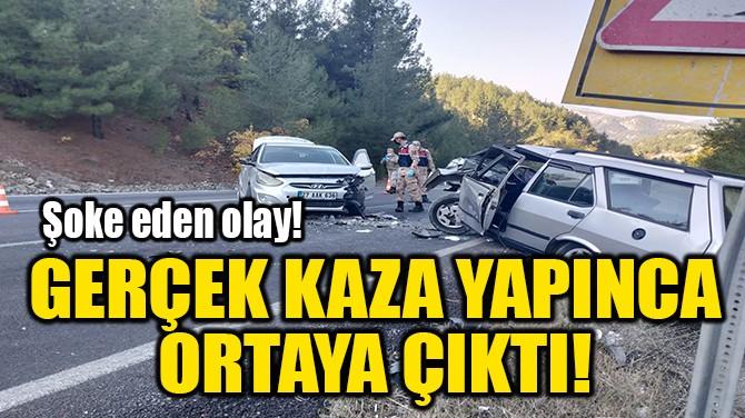 GERÇEK KAZA YAPINCA ORTAYA ÇIKTI!