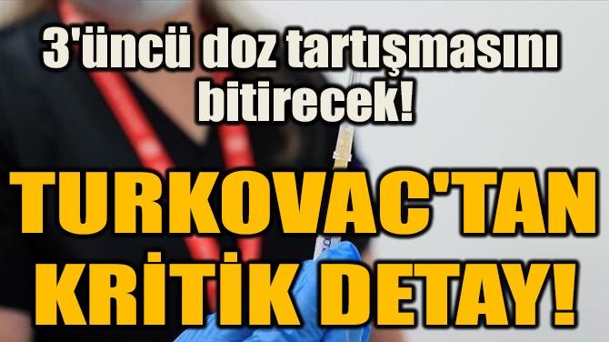 TURKOVAC'TAN  KRİTİK DETAY!