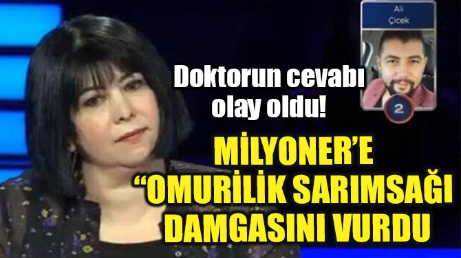 MİLYONER'DE DOKTORUN BİLEMEDİĞİ TIP SORUSU OLAY OLDU!