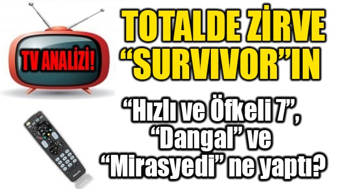 "TOTALDE ZİRVE ""SURVIVOR""IN!"
