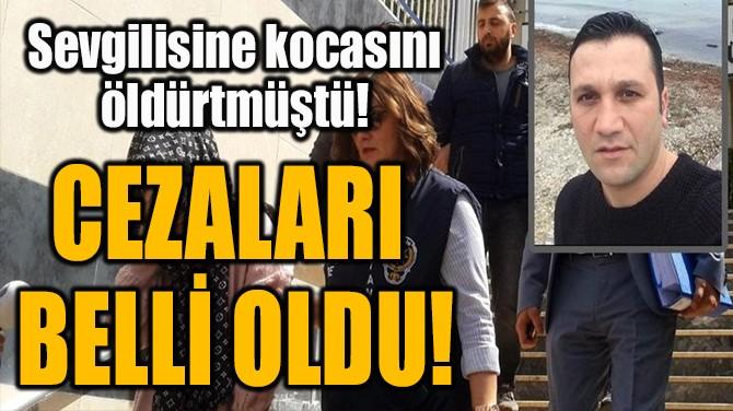 CEZALARI  BELLİ OLDU!