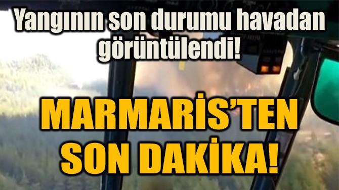 MARMARİS'TEN SON DAKİKA!