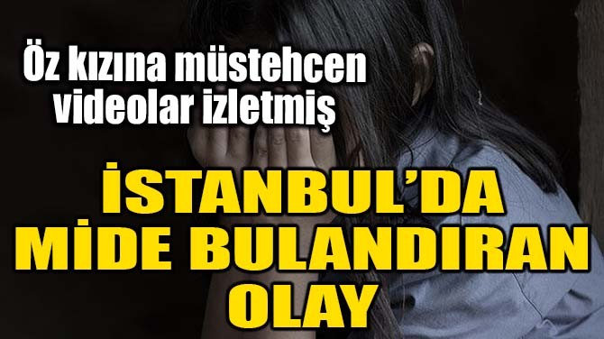 İSTANBUL'DA MİDE BULANDIRAN OLAY!