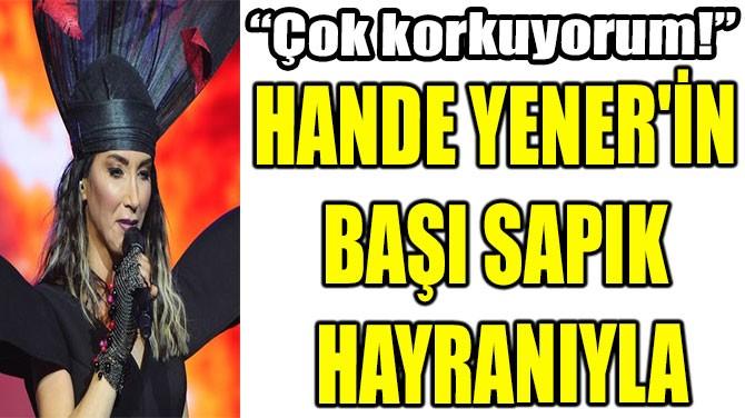 HANDE YENER'İN  BAŞI SAPIK  HAYRANIYLA DERTTE!