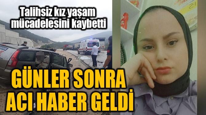 GÜNLER SONRA ACI HABER GELDİ