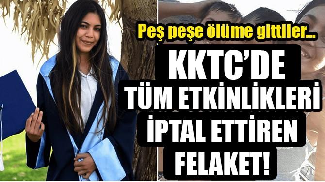 KKTC'DE TÜM ETKİNLİKLERİ İPTAL ETTİREN FELAKET!