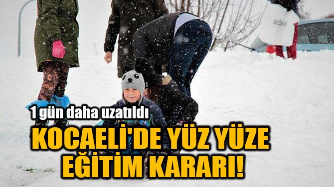 KOCAELİ'DE YÜZ YÜZE EĞİTİM KARARI!