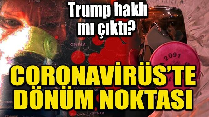 CORONAVİRÜS'TE DÖNÜM NOKTASI