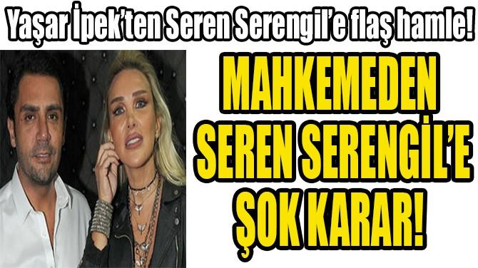 YAŞAR İPEK'TEN  SEREN SERENGİL'E  FLAŞ HAMLE!