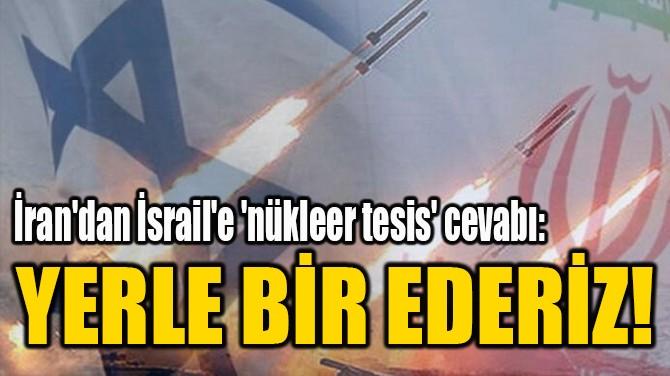 YERLE BİR EDERİZ!