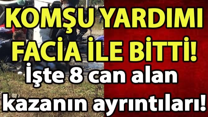 KOMŞU YARDIMI FACİA İLE BİTTİ!