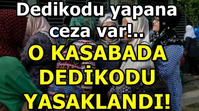 DEDİKODU YASAKLANDI!..