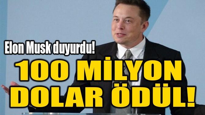 100 MİLYON  DOLAR ÖDÜL!