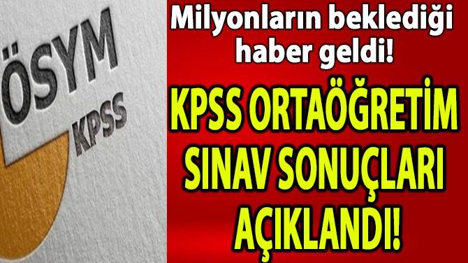KPSS ORTAÖĞRETİM SINAV SONUÇLARI AÇIKLANDI!