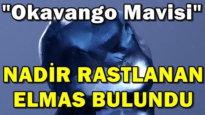 NADİR RASTLANAN ELMAS BULUNDU!