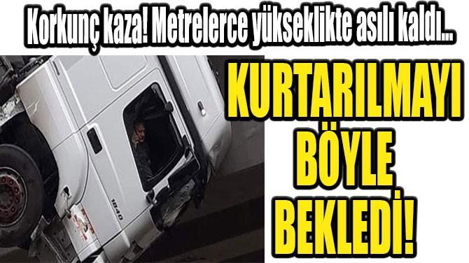 METRELERCE YÜKSEKLİKTE ASILI KALDI!