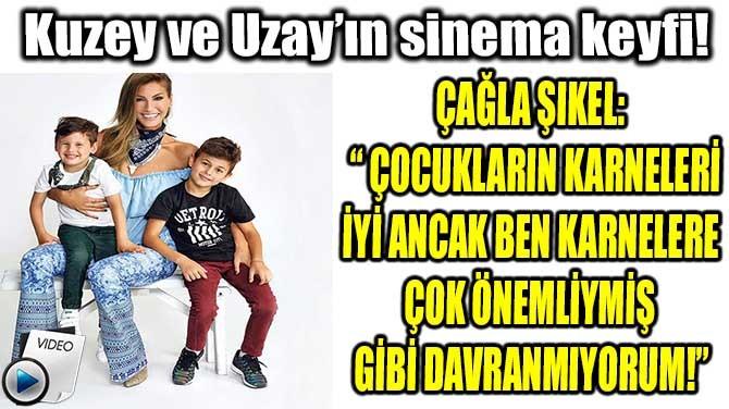 KUZEY VE UZAY'IN SİNEMA KEYFİ!