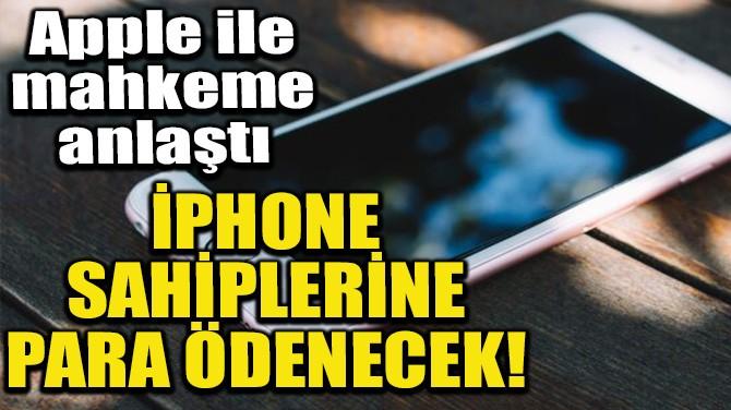 İPHONE SAHİPLERİNE PARA ÖDENECEK!
