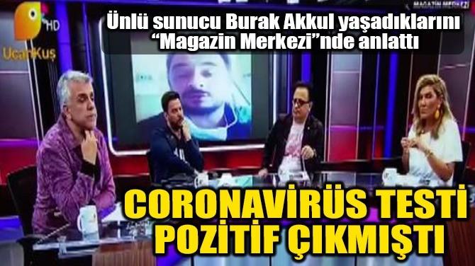 CORONASVİRÜSE YAKALANAN BURAK AKKUL UÇANKUŞ TV'DE