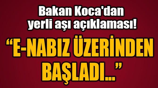 """""""E-NABIZ ÜZERİNDEN  BAŞLADI..."""""""