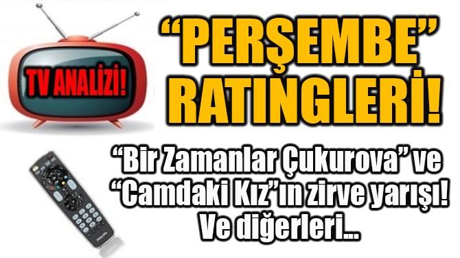 """""""BİR ZAMANLAR ÇUKUROVA"""" VE """"CAMDAKİ KIZ""""IN ZİRVE YARIŞI!"""