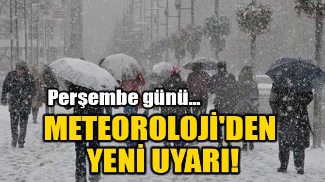 METEOROLOJİ'DEN YENİ UYARI!