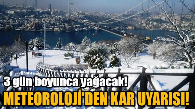 METEOROLOJİ'DEN KAR UYARISI!