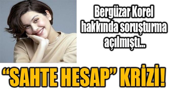 """""""SAHTE HESAP"""" KRİZİ!"""